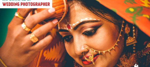 IMPORTANCE OF WEDDING PHOTOGRAPHY - DEBANJAN DEBNATH